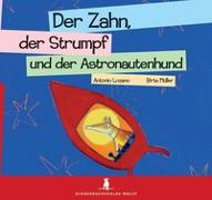 Cover-Bild zu Lozano, Antonio: Der Zahn, der Strumpf und der Astronautenhund