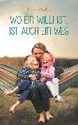 Cover-Bild zu Müller, Birte: Wo ein Willi ist, ist auch ein Weg (eBook)
