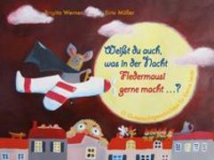 Cover-Bild zu Werner, Brigitte: Weißt du auch, was in der Nacht Fledermausi gerne macht?