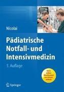 Cover-Bild zu Pädiatrische Notfall- und Intensivmedizin von Nicolai, Thomas