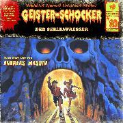 Cover-Bild zu Geister-Schocker, Folge 80: Der Seelenfresser (Audio Download) von Masuth, Andreas