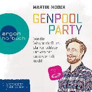 Cover-Bild zu Genpoolparty - Wie uns die Wissenschaft stärker, schlauer und weniger unausstehlich macht (Ungekürzte Lesung) (Audio Download) von Moder, Martin