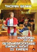 Cover-Bild zu Manchmal ist die Geschirrrückgabe einfach nicht zu finden (eBook) von Baake, Thommi