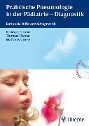 Cover-Bild zu Praktische Pneumologie in der Pädiatrie - Diagnostik (eBook) von Griese, Matthias (Hrsg.)