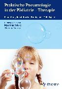 Cover-Bild zu Praktische Pneumologie in der Pädiatrie - Therapie (eBook) von Griese, Matthias (Hrsg.)