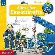 Cover-Bild zu Erne, Andrea: Wieso? Weshalb? Warum? Alles über Einsatzkräfte (Audio Download)