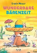 Cover-Bild zu Moser, Erwin: Wunderbare Bärenzeit (eBook)
