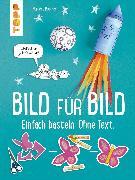 Cover-Bild zu Pautner, Norbert: Bild für Bild. Einfach basteln. Ohne Text (eBook)