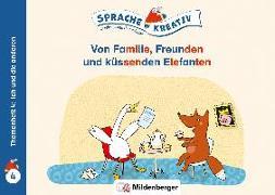 Cover-Bild zu Kulot, Daniela: Von Familie, Freunden und küssenden Elefanten · Themenheft 4: Ich und die anderen