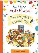 Cover-Bild zu Kulot, Daniela: Wir sind erste Klasse!