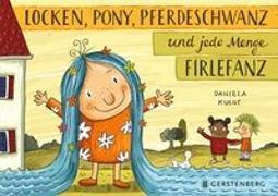 Cover-Bild zu Kulot, Daniela: Locken, Pony, Pferdeschwanz und jede Menge Firlefanz