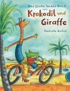Cover-Bild zu Kulot, Daniela: Krokodil und Giraffe: Das große, bunte Buch von Krokodil und Giraffe