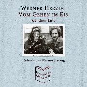 Cover-Bild zu Herzog, Werner: Vom Gehen im Eis (Audio Download)