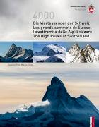 Cover-Bild zu Fink, Caroline: Die Viertausender der Schweiz Les cimes plus hautes de Suisse I quattromila delle Alpi Svizzere The highest peaks of Switzerland