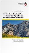 Cover-Bild zu Kundert, Remo: Hütten der Schweizer Alpen/Cabanes des Alpes Suisse/Capanne delle Alpi Svizzere 3 sprachig