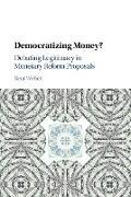 Cover-Bild zu Weber, Beat: Democratizing Money?