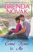 Cover-Bild zu Novak, Brenda: Come Home to Me (Whiskey Creek, Book 6) (eBook)