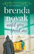 Cover-Bild zu Novak, Brenda: Until You Loved Me (Silver Springs, Book 3) (eBook)