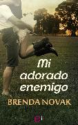 Cover-Bild zu Novak, Brenda: Mi adorado enemigo (eBook)