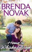 Cover-Bild zu Novak, Brenda: Home To Whiskey Creek (Whiskey Creek, Book 4) (eBook)
