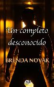 Cover-Bild zu Novak, Brenda: Un completo desconocido (eBook)