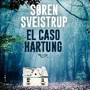 Cover-Bild zu Sveistrup, Søren: El caso Hartung (Audio Download)