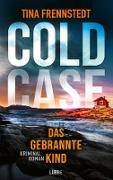 Cover-Bild zu Frennstedt, Tina: COLD CASE - Das gebrannte Kind (eBook)