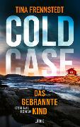Cover-Bild zu Frennstedt, Tina: COLD CASE - Das gebrannte Kind