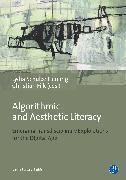 Cover-Bild zu Harlizius-Klück, Ellen (Beitr.): Algorithmic and Aesthetic Literacy (eBook)