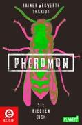 Cover-Bild zu Wekwerth, Rainer: Pheromon 1: Pheromon (eBook)