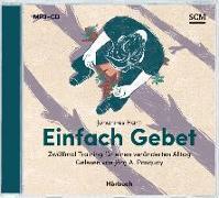 Cover-Bild zu Hartl, Johannes: Einfach Gebet - Hörbuch (MP3)