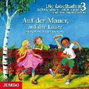 Cover-Bild zu 3, Die fabelhaften: Auf der Mauer, auf der Lauer (Audio Download)