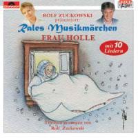 Cover-Bild zu Zuckowski, Rolf (Gelesen): Rales Musikmärchen - präsentiert von Rolf Zuckowski: Frau Holle