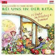 Cover-Bild zu Zuckowski, Rolf (Komponist): Bei uns in der Kita - 22 Lieder Frühling & Sommer