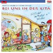 Cover-Bild zu Zuckowski, Rolf: Bei uns in der Kita - 22 Lieder im Herbst & Winter