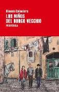 Cover-Bild zu Calaciura, Giosuè: Los Niños del Borgo Vecchio