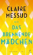 Cover-Bild zu Messud, Claire: Das brennende Mädchen (eBook)