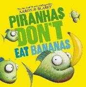 Cover-Bild zu Blabey, Aaron: Piranhas Don't Eat Bananas
