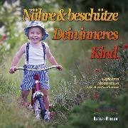 Cover-Bild zu Kretzschmar, Ute: Nähre und beschütze Dein inneres Kind (Audio Download)