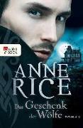 Cover-Bild zu Rice, Anne: Das Geschenk der Wölfe (eBook)
