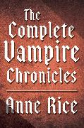 Cover-Bild zu Rice, Anne: The Complete Vampire Chronicles 12-Book Bundle (eBook)