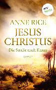 Cover-Bild zu Rice, Anne: Jesus Christus: Die Straße nach Kanaa (eBook)