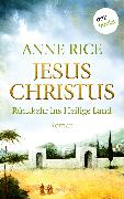 Cover-Bild zu Rice, Anne: Jesus Christus: Rückkehr ins heilige Land (eBook)