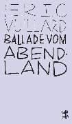 Cover-Bild zu Vuillard, Éric: Ballade vom Abendland (eBook)