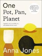 Cover-Bild zu Jones, Anna: One: Pot, Pan, Planet: A greener way to cook for you, your family and the planet (eBook)