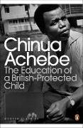 Cover-Bild zu Achebe, Chinua: The Education of a British-Protected Child (eBook)