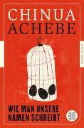 Cover-Bild zu Achebe, Chinua: Wie man unsere Namen schreibt