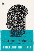 Cover-Bild zu Achebe, Chinua: Chike and the River (eBook)