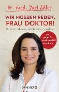 Cover-Bild zu Adler, Yael: Wir müssen reden, Frau Doktor! (eBook)