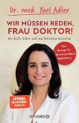 Cover-Bild zu Adler, Yael: Wir müssen reden, Frau Doktor!